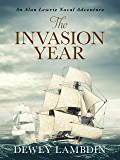 The Invasion Year (Alan Lewrie Naval Adventures Book 17)