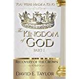 The Kingdom of God - Part I: Recovery of the Crown