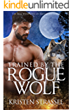 Trained by the Rogue Wolf (The Real Werewives of Sawtooth Forest Book 2)