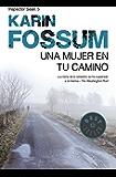 Una mujer en tu camino (Inspector Sejer 5) (Spanish Edition)