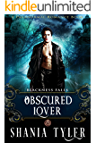 Obscured Lover (A Paranormal Romance Book): Blackness Falls (English Edition)