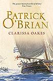 Clarissa Oakes (Aubrey/Maturin Series, Book 15)