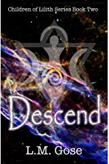 Descend: Children of Lilith Series Book 2 Kindle Edition