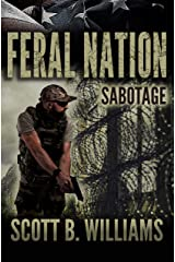 Feral Nation - Sabotage (Feral Nation Series Book 7) Kindle Edition