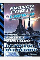 I cancelli del delirio (Chew-9) (Italian Edition) Kindle Edition