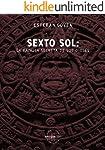 Sexto Sol: La batalla secreta de los dioses