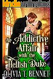 An Addictive Affair with the Hellish Duke: A Steamy Historical Regency Romance Novel