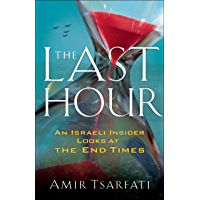 Amazon best sellers best christian prophecy the last hour an israeli insider looks at the end times malvernweather Choice Image