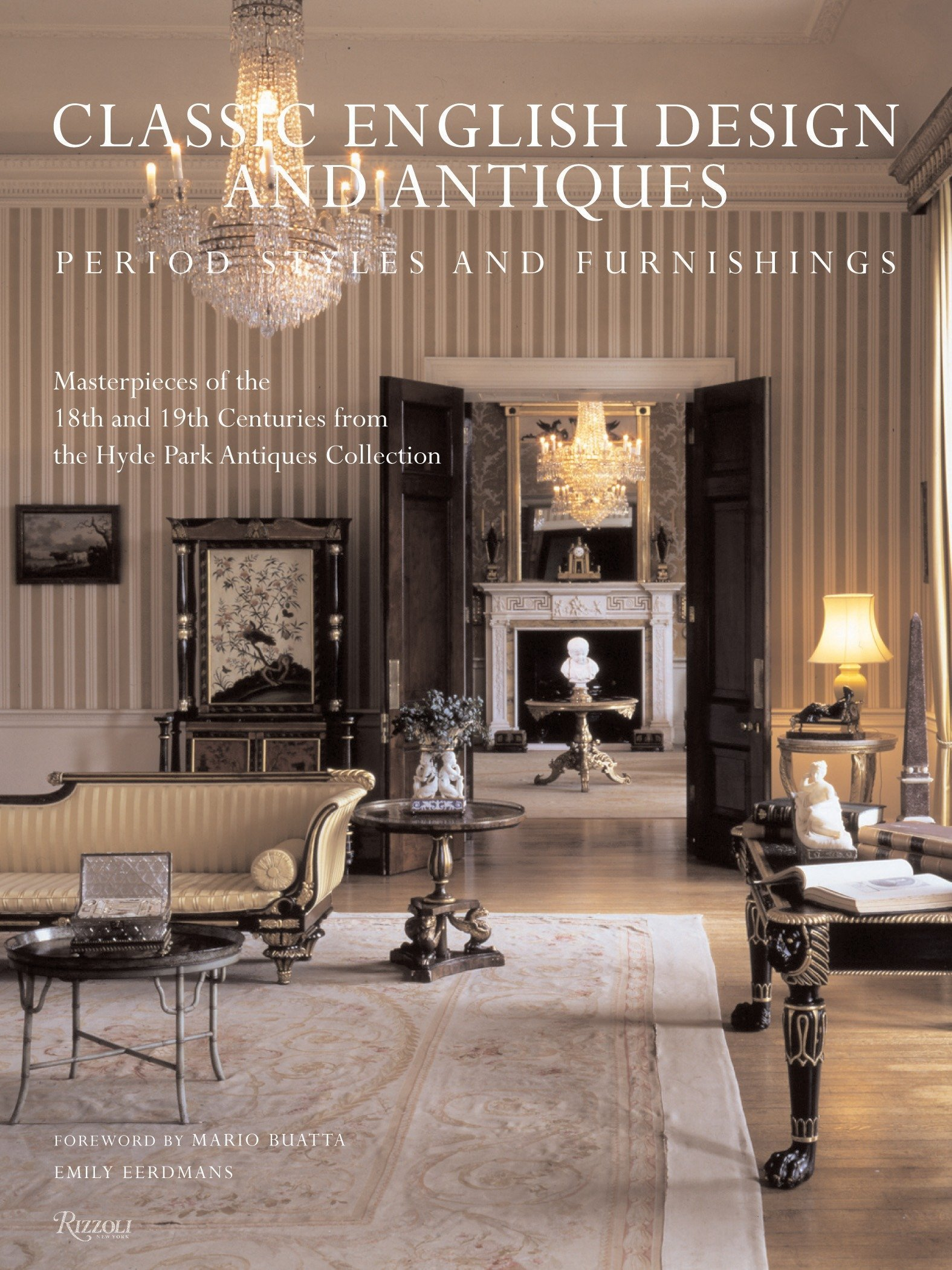Classic English Design And Antiques Period Styles And Furniture Hyde Park Antiques Collection Eerdmans Emily Karr Rachel Buatta Mario 9780847828630 Amazon Com Books