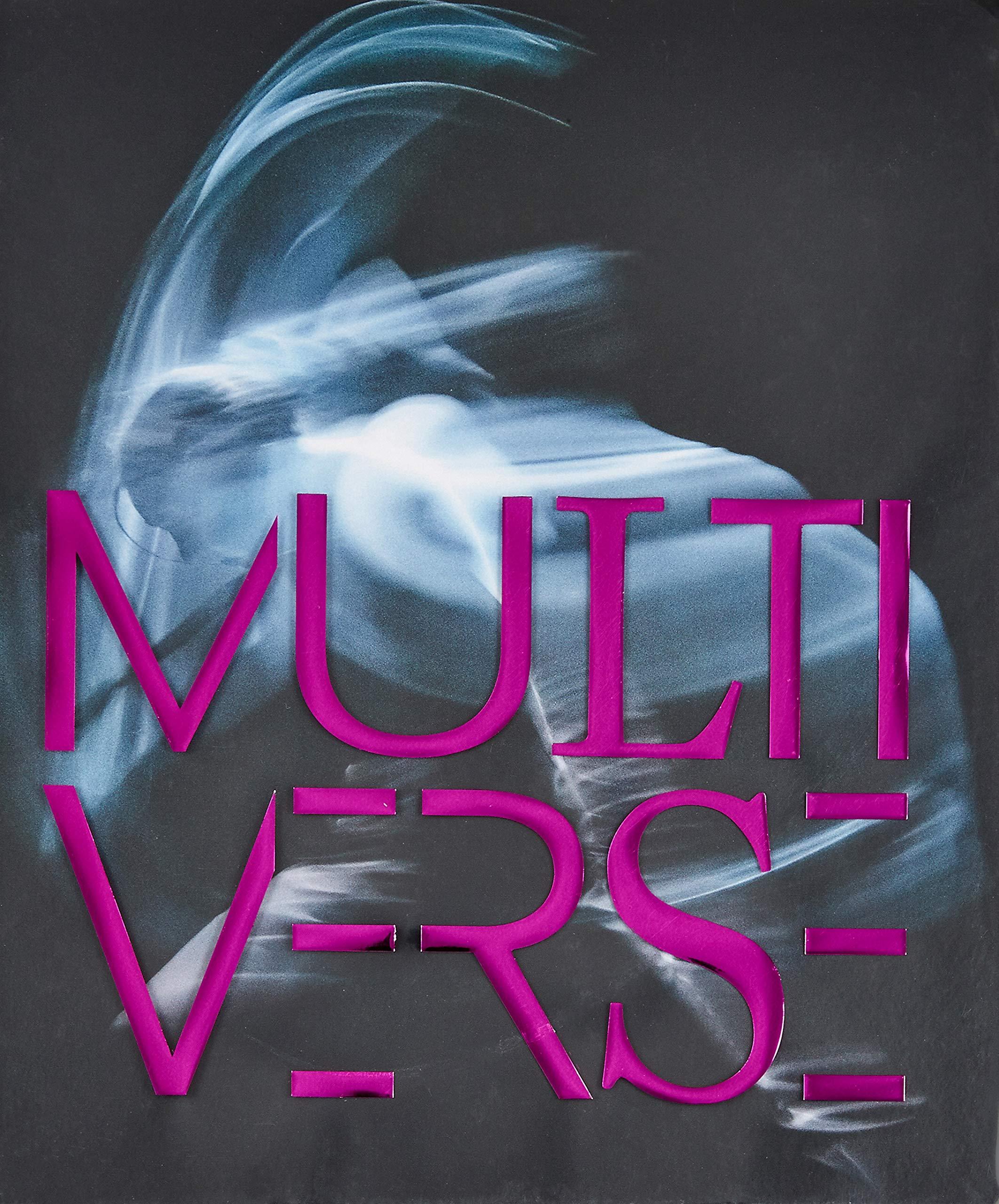 Download Multiverse: Art, Dance, Design, Technology: The Emergent Creation PDF