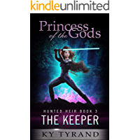The Keeper (Princess of the Gods, Trilogy One: Hunted Heir Book 3)