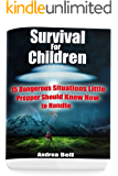 Survival for Children: 15 Dangerous Situations Little Preppers Should Know How to Handle