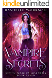 Vampire Secrets: Jasmine's Vampire Fairy Tale (Seven Magics Academy Book 7)