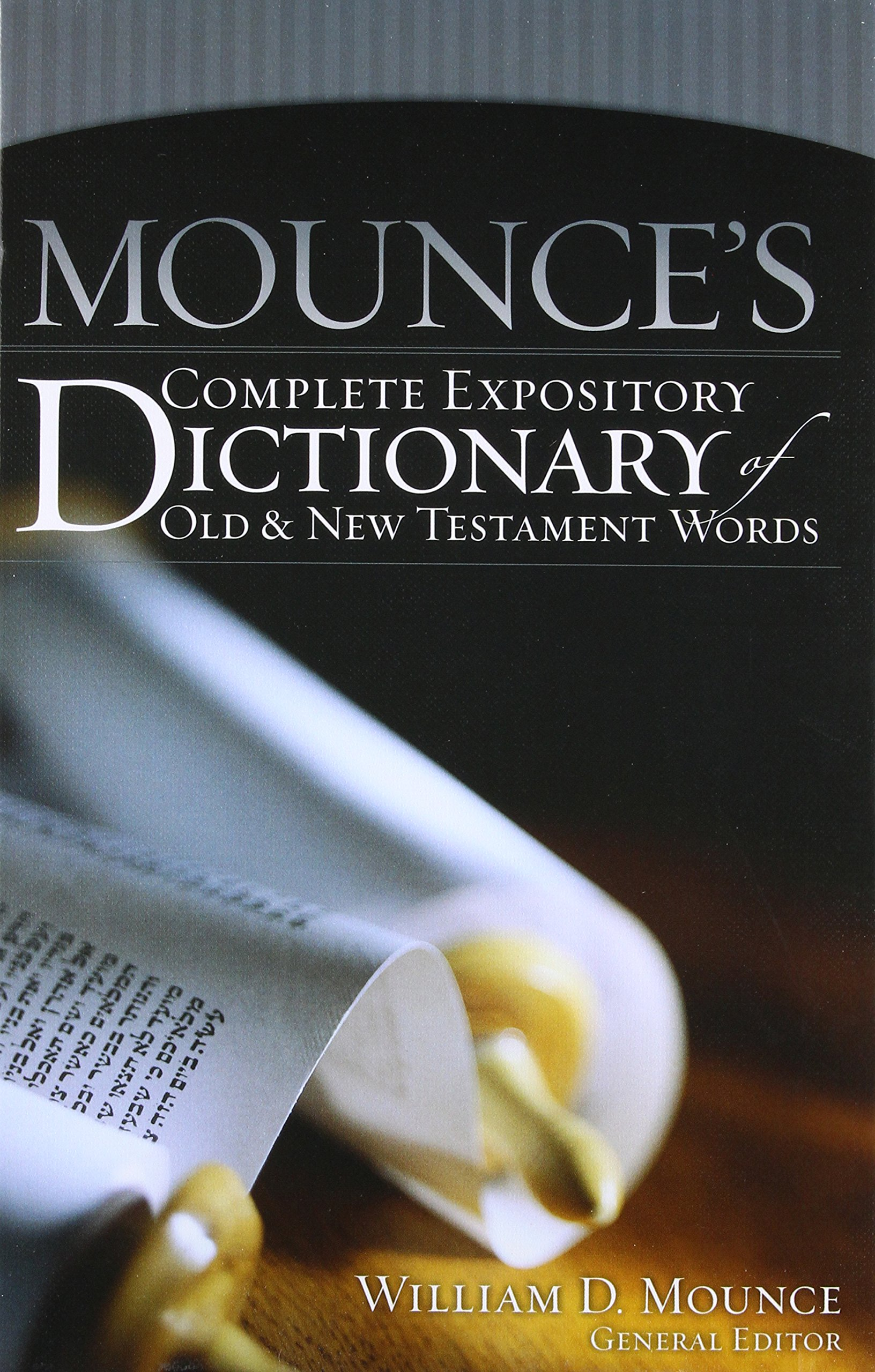 Mounce's Complete Expository Dictionary of Old and New Testament Words by HarperCollins Christian Pub.