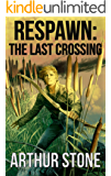 Respawn: The Last Crossing (Respawn LitRPG series Book 6)