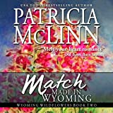 Match Made in Wyoming: Wyoming Wildflowers, Book 2
