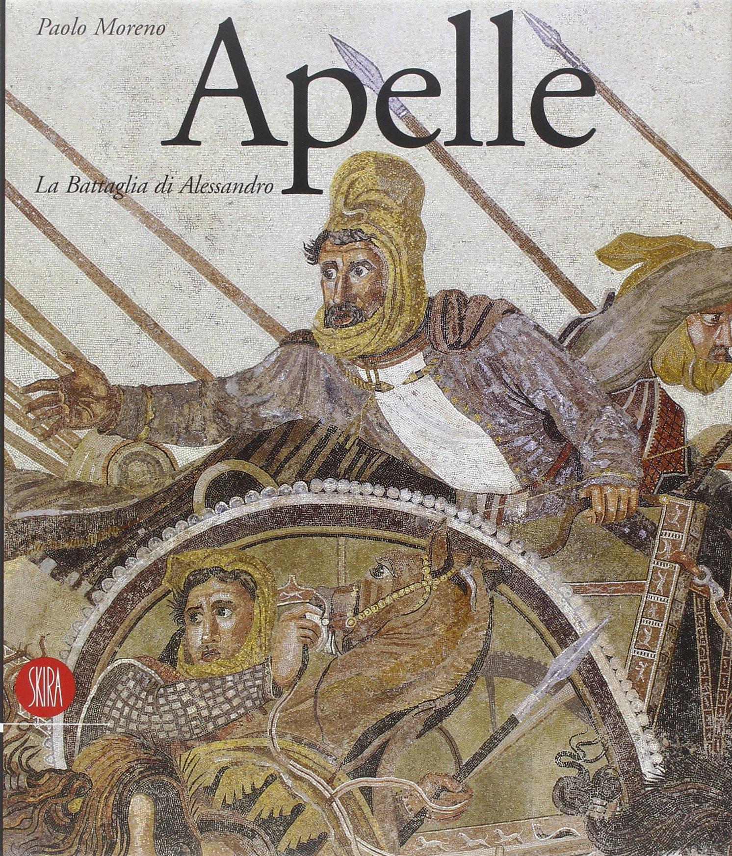 Apelle. La battaglia di Alessandro. Ediz. illustrata Copertina rigida – 1 mag 2002 Paolo Moreno Skira 8881188112 ARTI