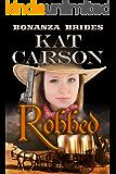 Robbed (Bonanza Brides Find Prairie Love Series Book 2)