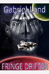 FRINGE DRIFTER: (MILITARY SCIFI, CYBERPUNK, SPACE OPERA) Kindle Edition