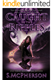 Caught in the Ripples: An Epic Fantasy (The Water Rushes Book 2)
