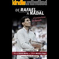De Rafael a Nadal: El camino hacia la