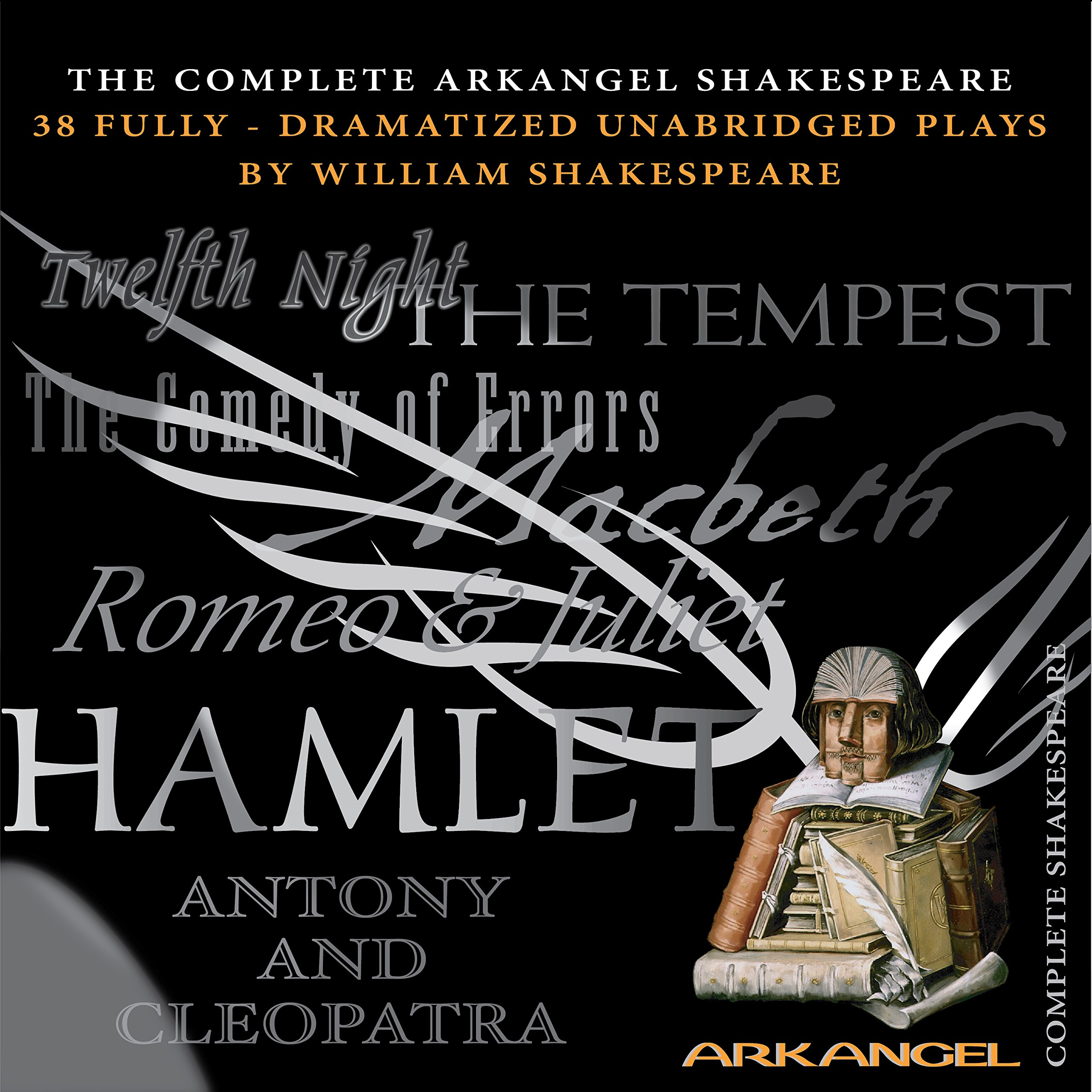 The Complete Arkangel Shakespeare: 38 Fully-Dramatized Plays: William  Shakespeare, Eileen Atkins, Joseph Fiennes, John Gielgud, Imogen Stubbs: ...