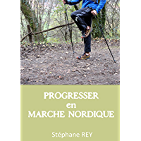 Progresser en marche nordique (French Edition)