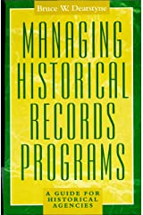 Managing Historical Records Programs: A Guide for Historical Agencies (American Association for State and Local History) Kindle Edition