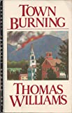TOWN BURNING (The Anchor literary library)