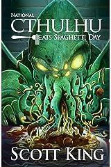 National Cthulhu Eats Spaghetti Day (Eldritch Duology Book 2)