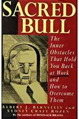 Sacred Bull: The Inner Obstacles That Hold You Back at Work and How to Overcome Them Hardcover