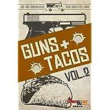 Guns + Tacos Vol. 2 (Guns + Tacos Compilation Volumes)