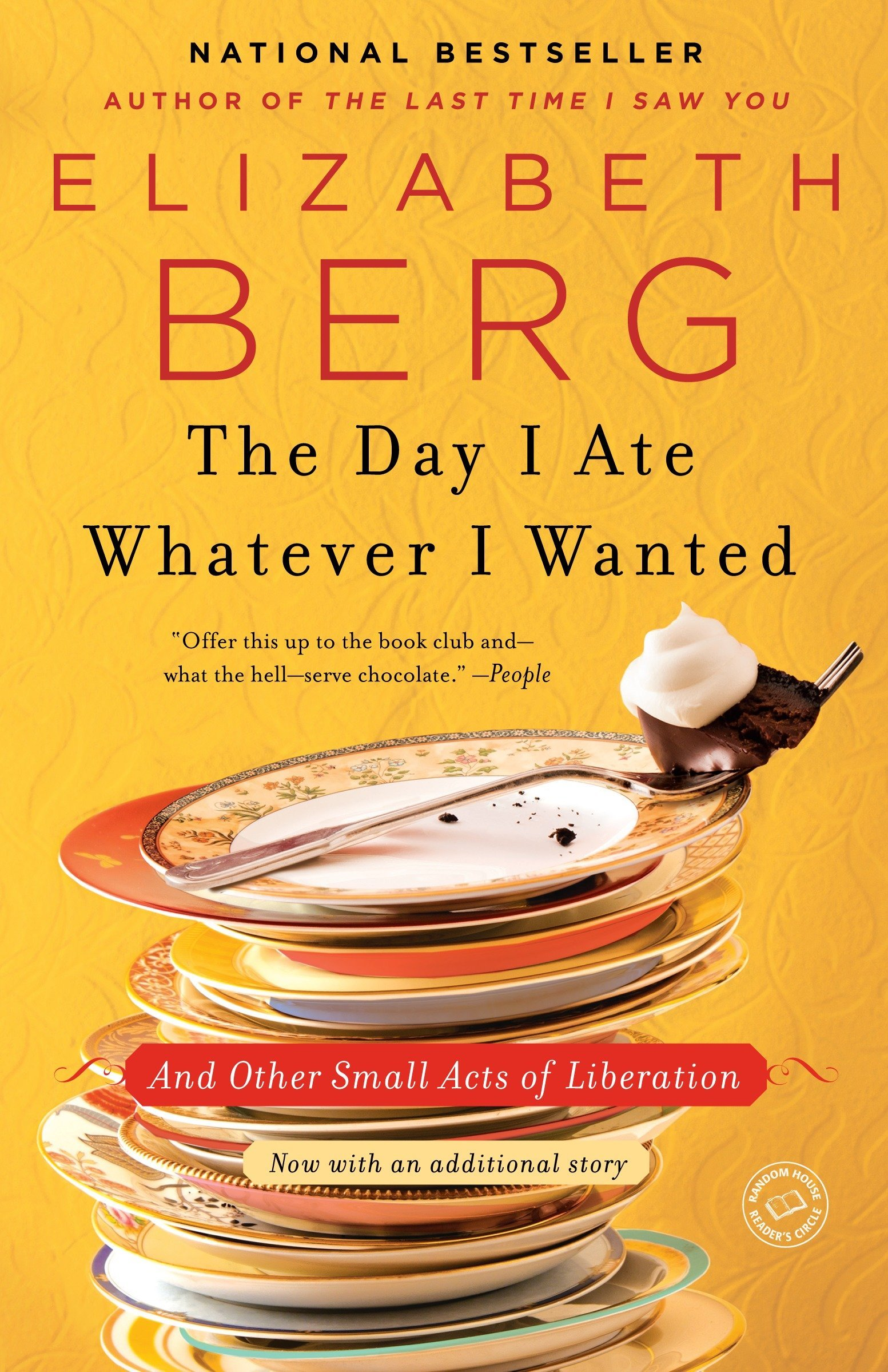 Read Online The Day I Ate Whatever I Wanted: And Other Small Acts of Liberation ebook