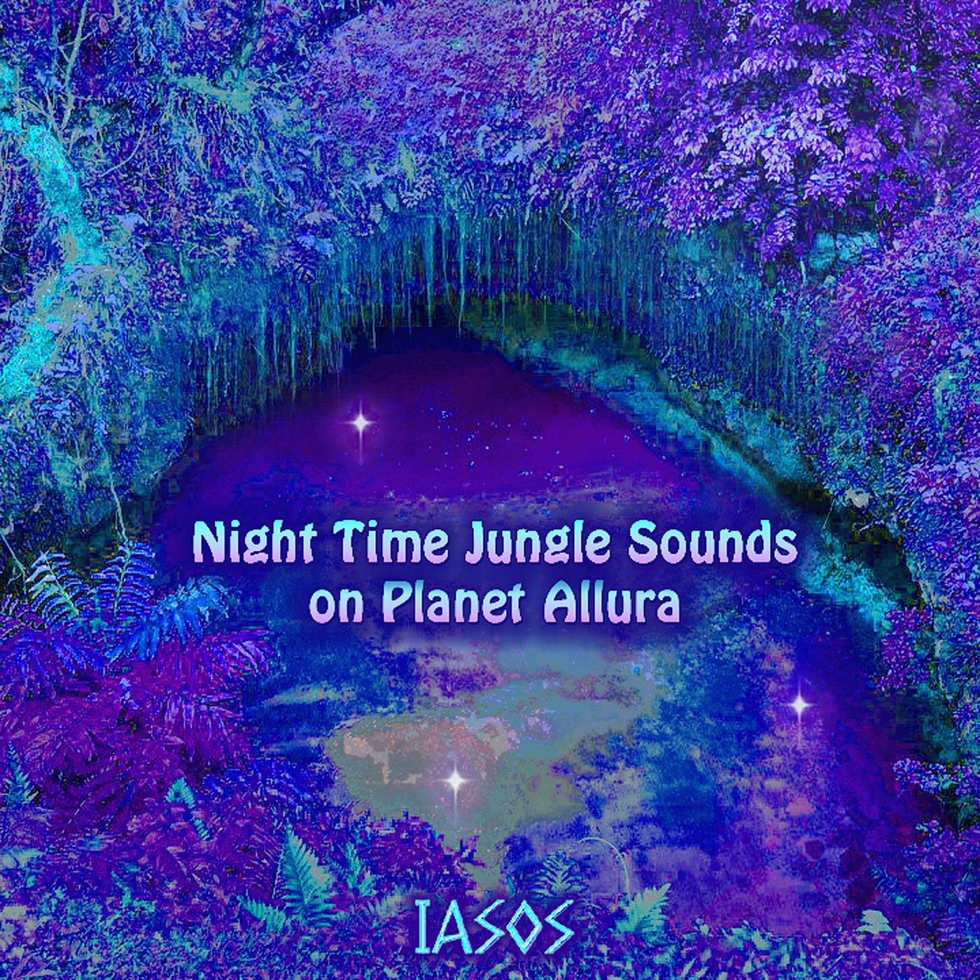 amazon night time jungle sounds on planet allura iasos