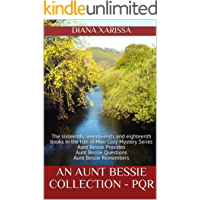 An Aunt Bessie Collection - PQR: The sixteenth, seventeenth, and eighteenth books in the Isle of Man Cozy Mystery Series