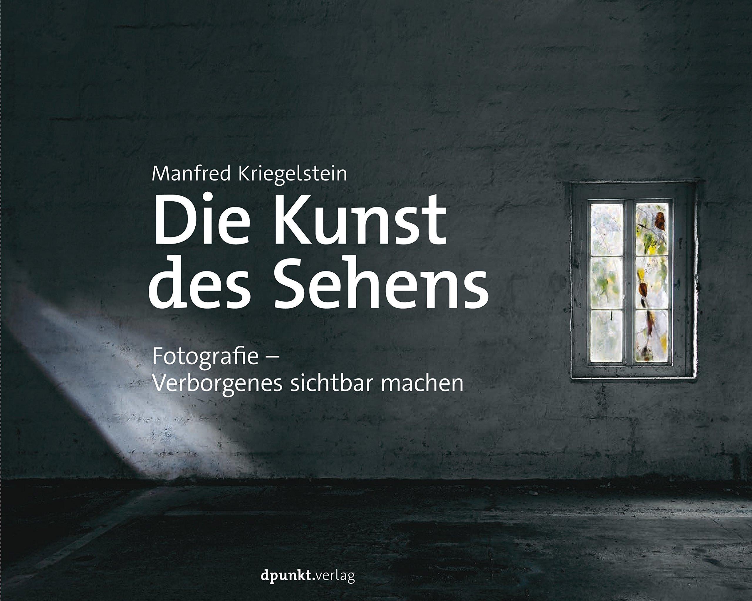 Die Kunst des Sehens: Fotografie - Verborgenes sichtbar machen