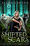 Shifted Scars: A Wolves of Forest Grove Novel (The Wolves of Forest Grove Book 4)