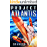 Project Atlantis (Ascendant Chronicles Book 1)