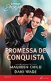 Promessa de Conquista: Harlequin Desejo - ed. 262
