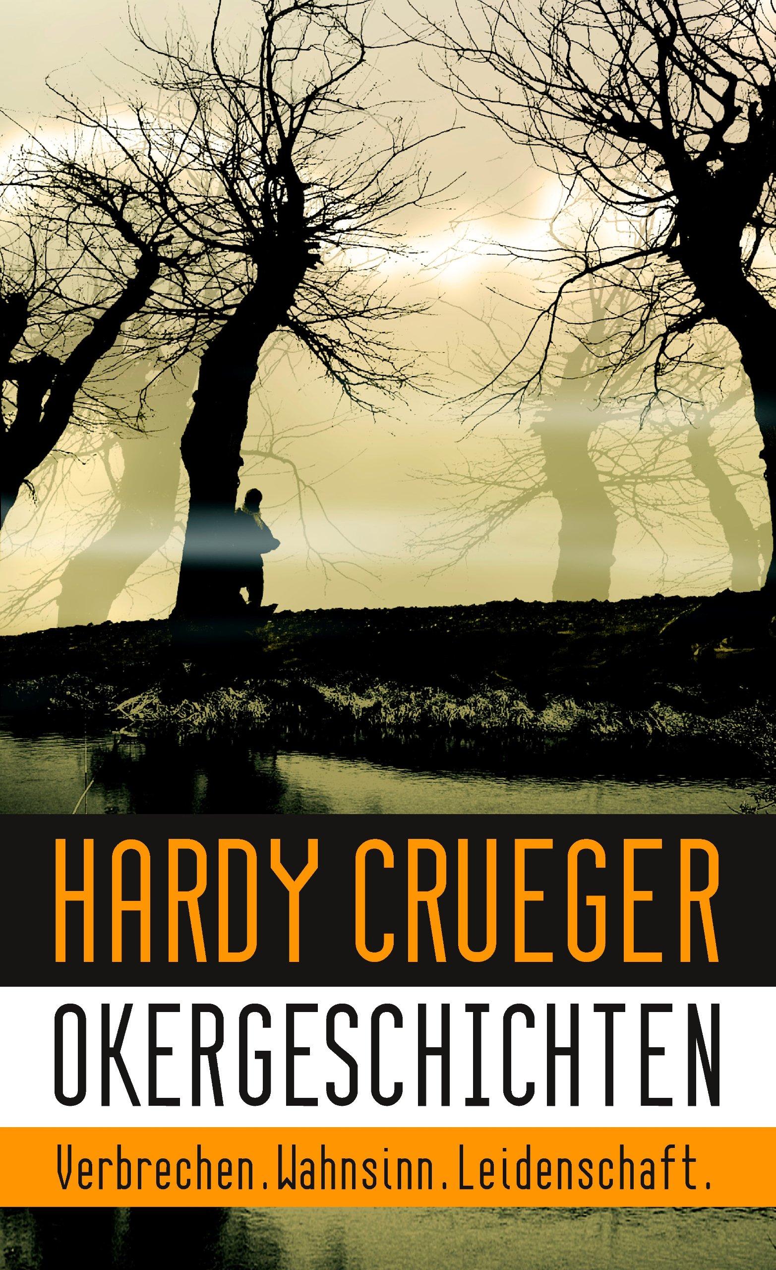 Okergeschichten - Verbrechen, Wahnsinn, Leidenschaft: 12 Crime Stories und Psychothriller