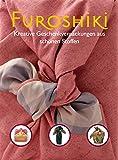 Furoshiki - Kreative Geschenkeverpackungen aus schönen Stoffen