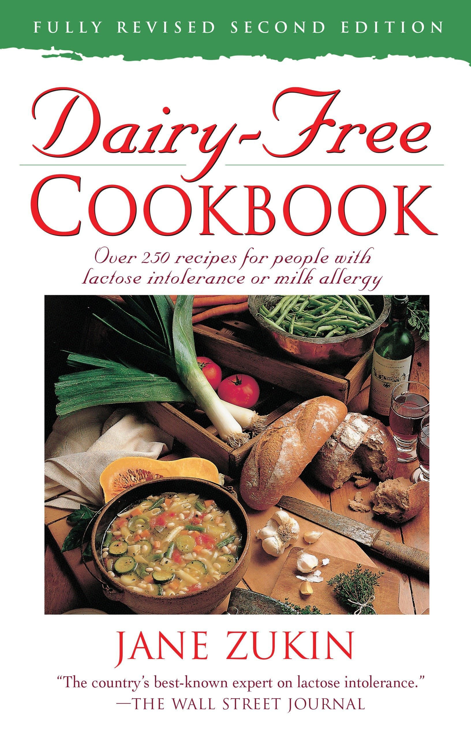 Dairy free cookbook fully revised 2nd edition over 250 recipes dairy free cookbook fully revised 2nd edition over 250 recipes for people with lactose intolerance or milk allergy jane zukin 9780761514671 forumfinder Image collections