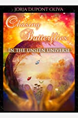 Chasing Butterflies In the Unseen Universe Kindle Edition