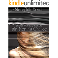 Air: Merlin's Chalice (The Children of Avalon Book 1)