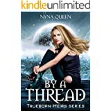 By a Thread: Trueborn Heirs Series Book 1