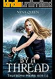 By a Thread: Trueborn Heirs Series Book 1