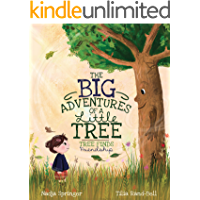 The Big Adventures of a Little Tree: Tree Finds Friendship (A Tree's Life Book 1)
