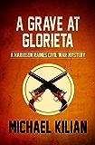 A Grave at Glorieta (The Harrison Raines Civil War Mysteries Book 4)