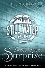 Sweet, Sweet Surprise (A Still Water Pub Short Story) Kindle Edition