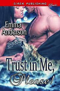 Trust in Me, Please! (Siren Publishing Classic)
